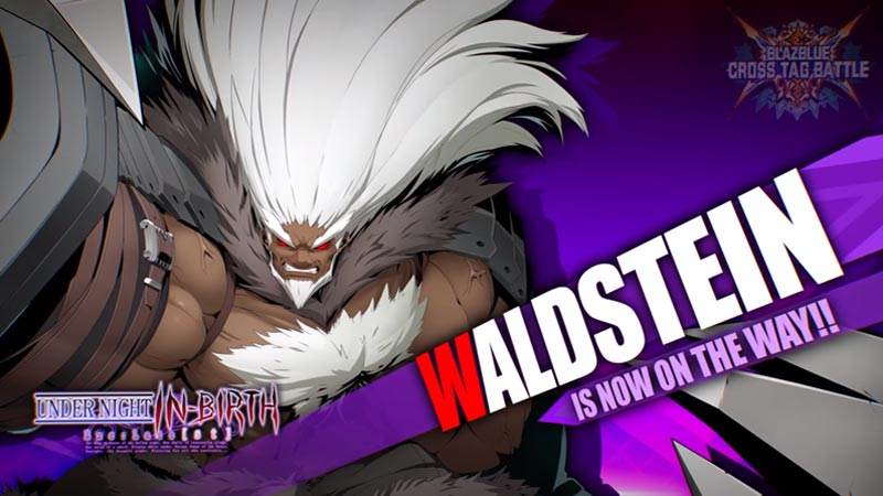 Waldstein em BlazBlue Cross Tag Battle!