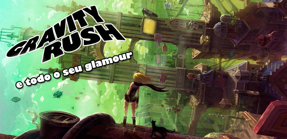 <i>Gravity Rush</i> e todo o seu <i>Glamour</i>