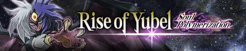 "Imagem do evento ""Rise of Yubel: Soul Polymerization"" de Yu-Gi-Oh! Duel Links"