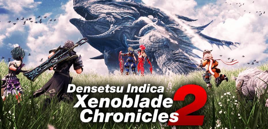 Densetsu Indica Xenoblade Chronicles 2