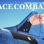 Pensando sobre Ace Combat